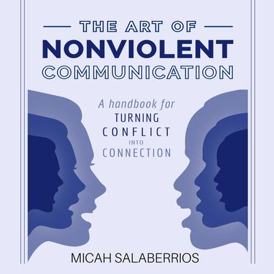 The Art of Nonviolent Communication: Turning Conflict into Connection Audiobook, by