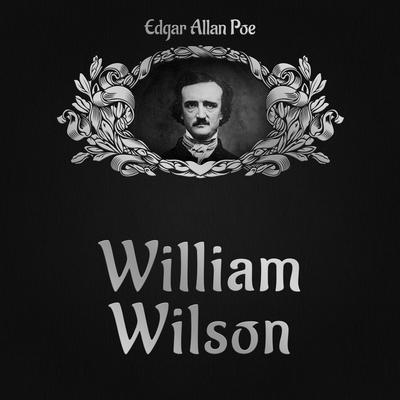 William Wilson Audiobook, by Edgar Allan Poe