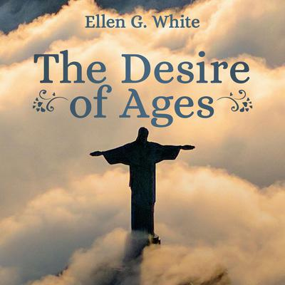 The Desire of Ages Audiobook, by