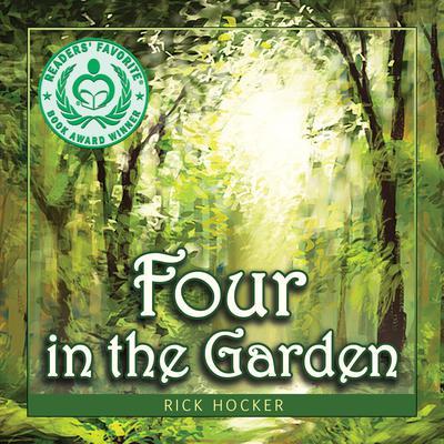 Four in the Garden: A Spiritual Allegory About Trust: A Spiritual Allegory about Trust Audiobook, by Rick Hocker