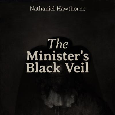 The Ministers Black Veil Audiobook, by