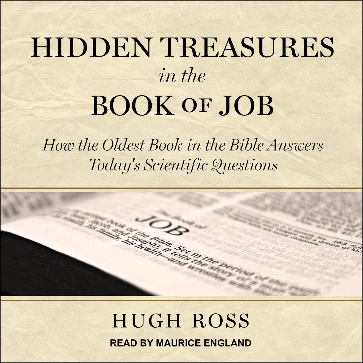 Hidden Treasures in the Book of Job: How the Oldest Book in the Bible Answers Today's Scientific Questions Audiobook, by Hugh Ross