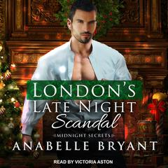 London's Late Night Scandal Audiobook, by Anabelle Bryant