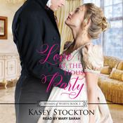 Love at the House Party Audiobook, by Kasey Stockton