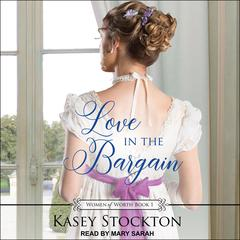 Love in the Bargain Audiobook, by Kasey Stockton