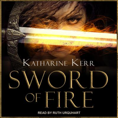 Sword of Fire: A Novel of Deverry Audiobook, by Katharine Kerr