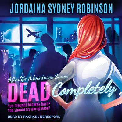 Dead Completely Audiobook, by