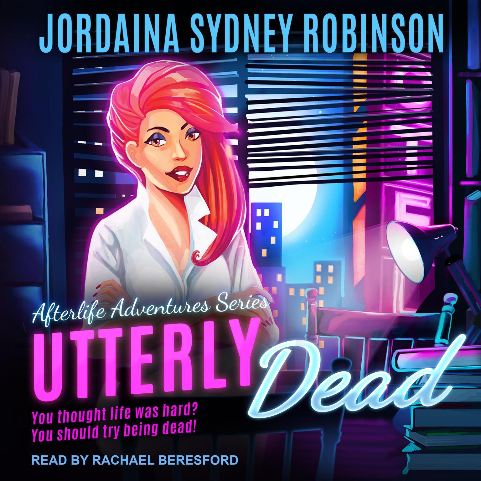 Utterly Dead Audiobook, by Jordaina Sydney Robinson