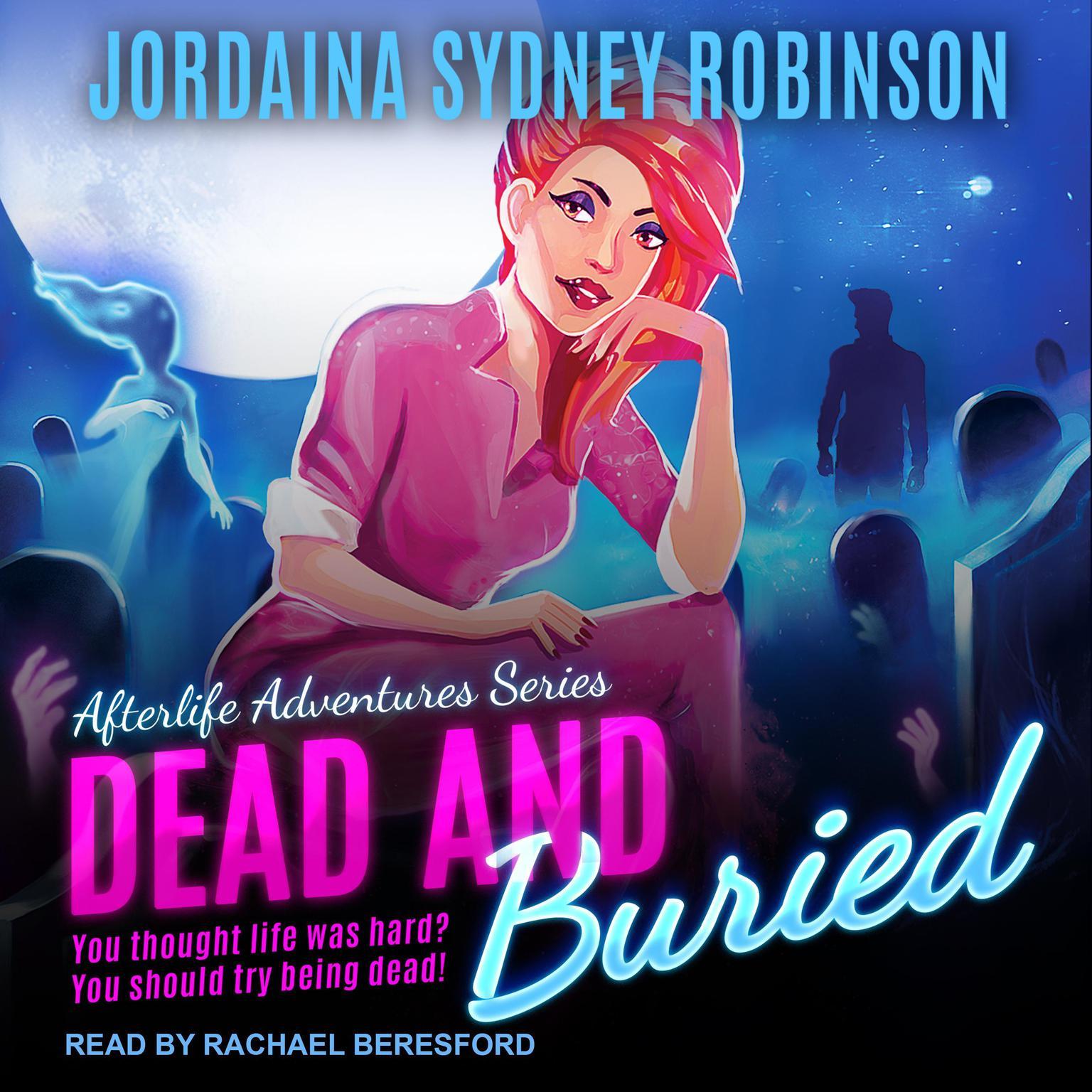 Dead and Buried Audiobook, by Jordaina Sydney Robinson