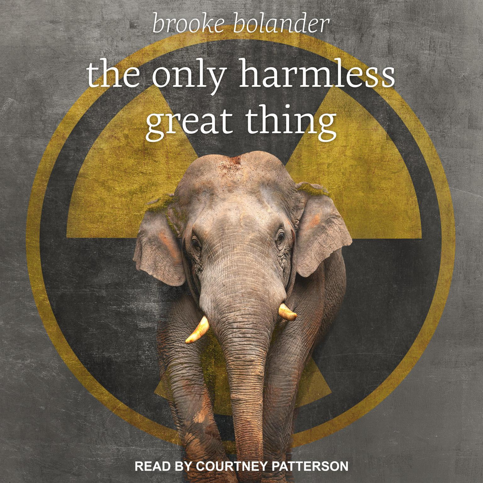 Printable The Only Harmless Great Thing Audiobook Cover Art