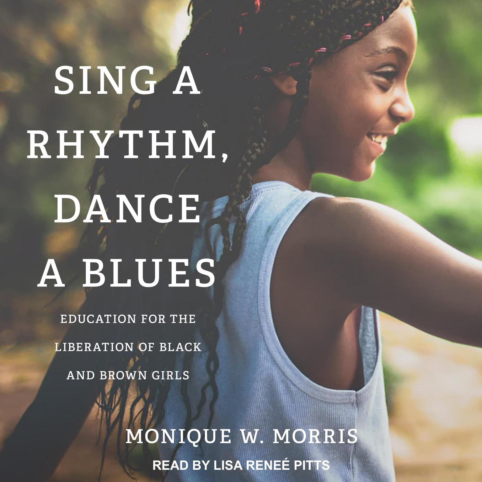 Printable Sing a Rhythm, Dance a Blues: Education for the Liberation of Black and Brown Girls Audiobook Cover Art