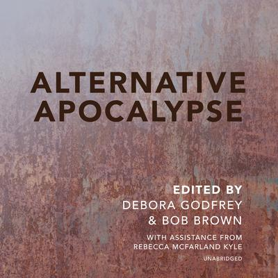Alternative Apocalypse  Audiobook, by Debora Godfrey