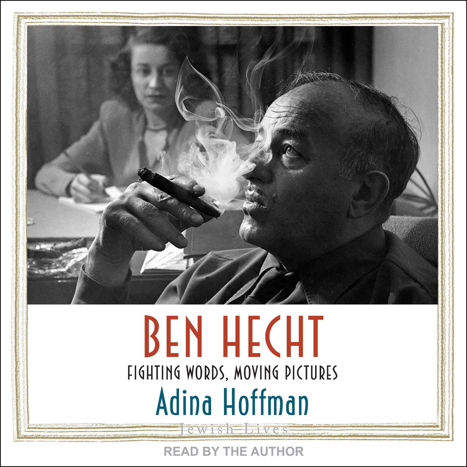 Printable Ben Hecht: Fighting Words, Moving Pictures Audiobook Cover Art