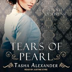 Tears of Pearl: A Novel of Suspense Audiobook, by Tasha Alexander