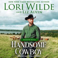 Handsome Cowboy Audiobook, by Lori Wilde, Liz Alvin