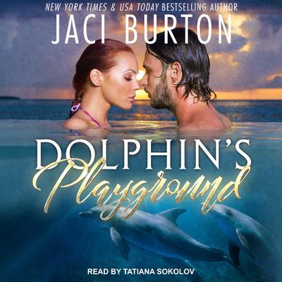 Dolphin's Playground Audiobook, by Jaci Burton