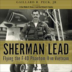 Sherman Lead: Flying the F-4D Phantom II in Vietnam Audiobook, by Gaillard R. Peck, Jr