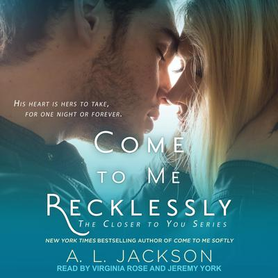 Come to Me Recklessly Audiobook, by A.L. Jackson