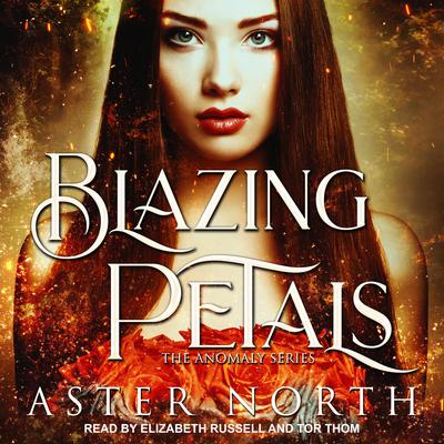 Blazing Petals Audiobook, by Aster North