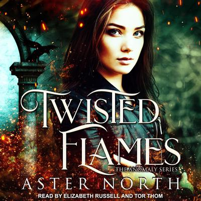 Twisted Flames Audiobook, by Aster North