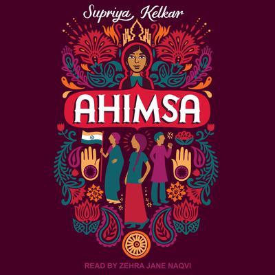Ahimsa Audiobook, by Supriya Kelkar