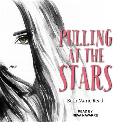 Pulling at the Stars Audiobook, by Beth Marie Read