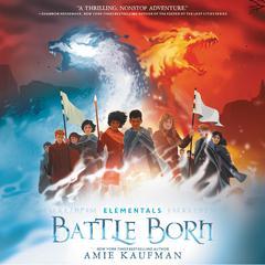 Elementals: Battle Born Audiobook, by Amie Kaufman