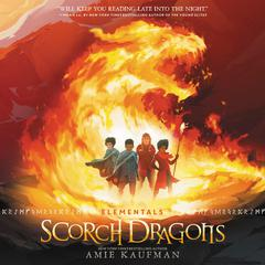 Elementals: Scorch Dragons Audiobook, by Amie Kaufman