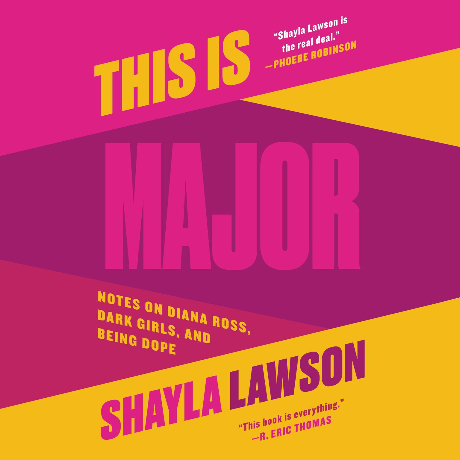 Printable This Is Major: Notes on Diana Ross, Dark Girls, and Being Dope Audiobook Cover Art