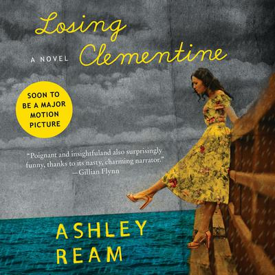 Losing Clementine: A Novel Audiobook, by Ashley Ream