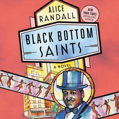 Black Bottom Saints: A Novel Audiobook, by Alice Randall