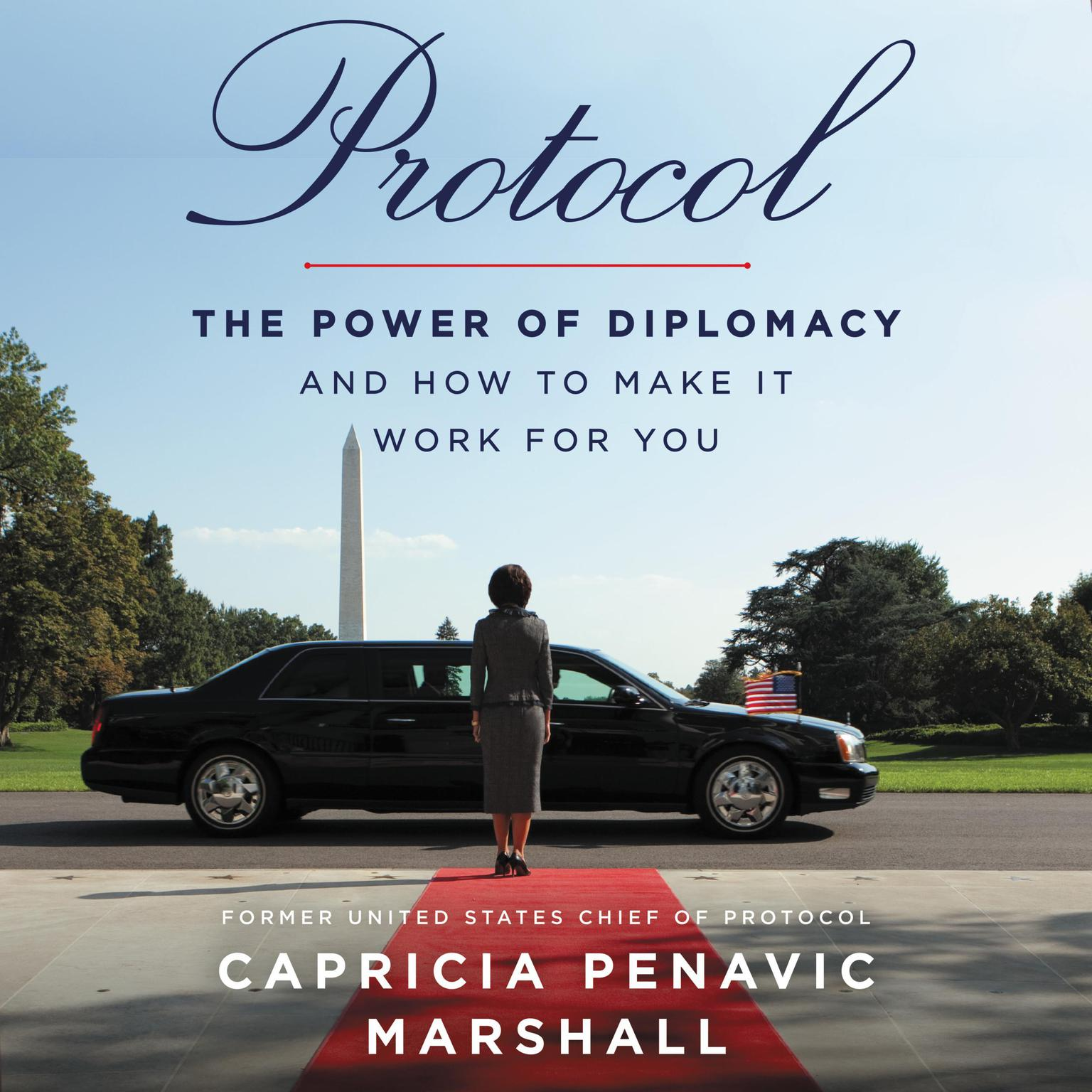 Printable Protocol: The Power of Diplomacy and How to Make It Work for You Audiobook Cover Art