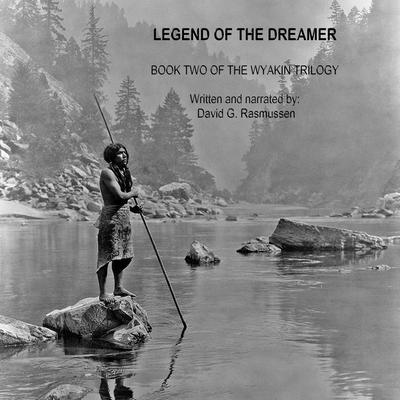 Legend of the Dreamer Audiobook, by David G. Rasmussen