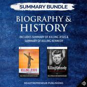 Summary Bundle: Biography & History | Readtrepreneur Publishing: Includes Summary of Killing Jesus & Summary of Killing Kennedy