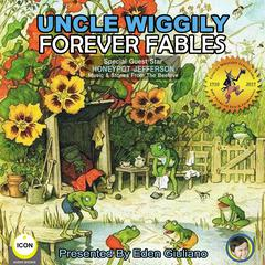 Uncle Wiggily Forever Fables Audiobook, by Howard Garis