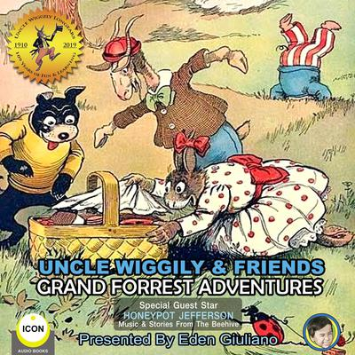 Uncle Wiggily & Friends - Grand Forest Adventures Audiobook, by Howard Garis