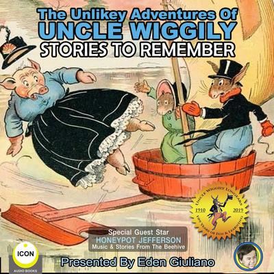 The Unlikely Adventures Of Uncle Wiggily - Stories To Remember Audiobook, by