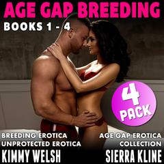 Age-Gap Breeding 4-Pack : Books 1 - 4 (Breeding Erotica Age Gap Erotica Unprotected Erotica Collection) Audiobook, by Kimmy Welsh