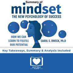 Summary of Mindset by Carol S. Dweck Audiobook, by Best Self Audio
