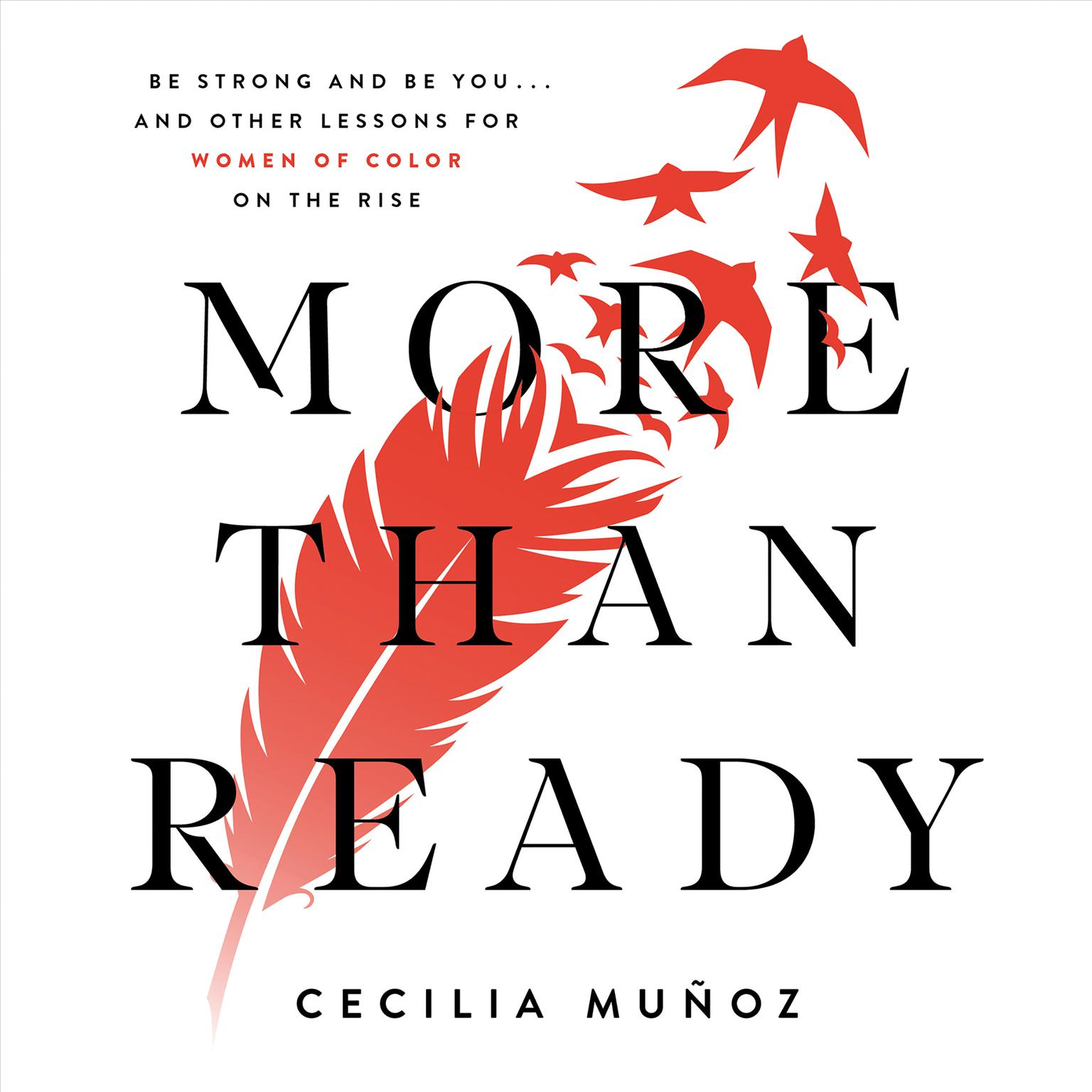 Printable More than Ready: Be Strong and Be You . . . and Other Lessons for Women of Color on the Rise Audiobook Cover Art
