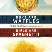 Guys are Waffles, Girls are Spaghetti