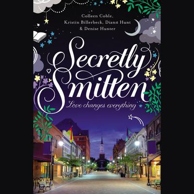 Secretly Smitten: Love Changes Everything Audiobook, by