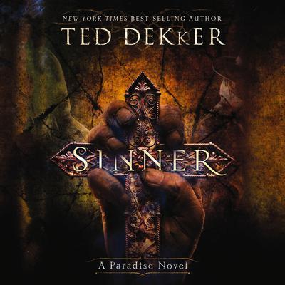 Sinner: A Paradise Novel Audiobook, by Ted Dekker