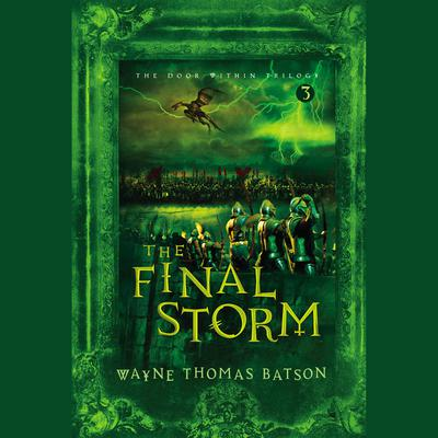 The Final Storm: The Door Within Trilogy - Book Three Audiobook, by Wayne Thomas Batson