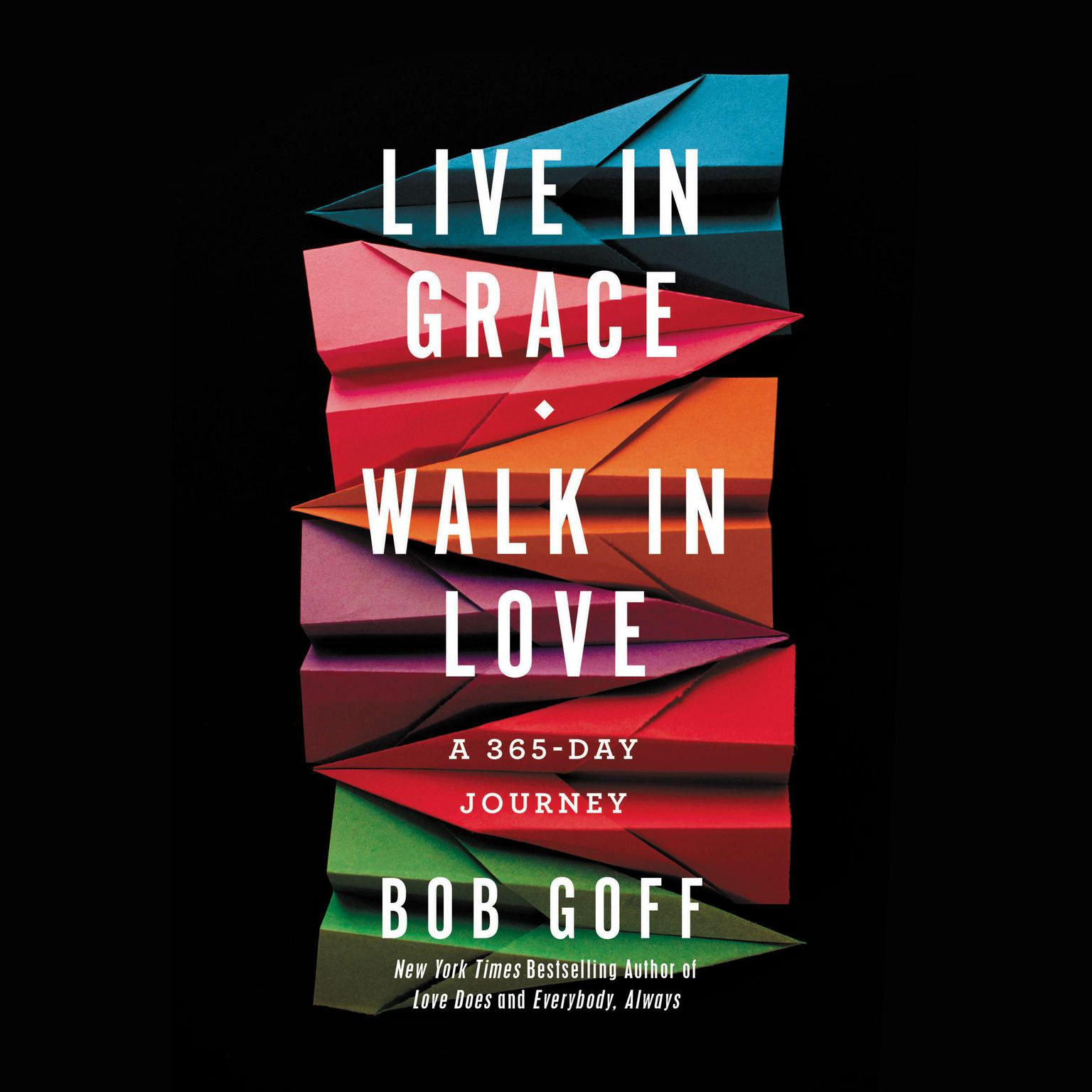 Printable Live in Grace, Walk in Love: A 365-Day Journey Audiobook Cover Art