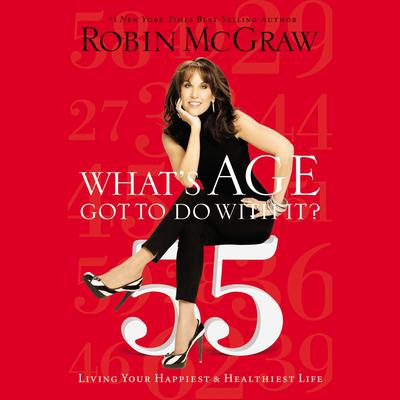 What's Age Got to Do with It?: Living Your Healthiest and Happiest Life Audiobook, by