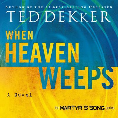 When Heaven Weeps Audiobook, by