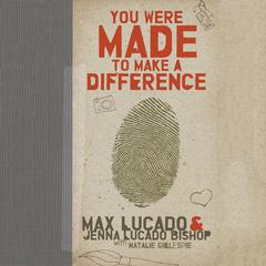 You Were Made to Make a Difference Audiobook, by Jenna Lucado  Bishop, Max Lucado
