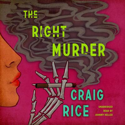 The Right Murder: A John J. Malone Mystery Audiobook, by