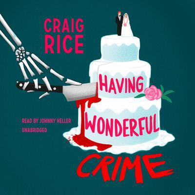 Having Wonderful Crime Audiobook, by